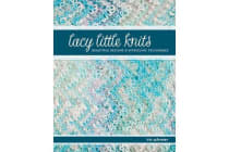 Lacy Little Knits - Beautiful Designs and Intriguing Techniques