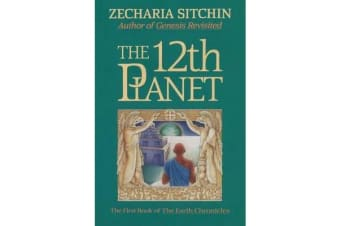 Twelfth Planet - The First Book of the Earth Chronicles