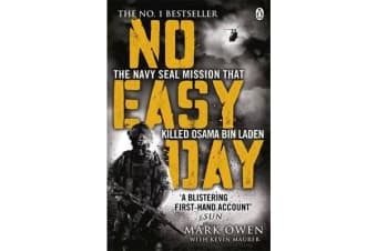 No Easy Day - The Only First-hand Account of the Navy Seal Mission that Killed Osama bin Laden