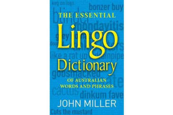 The Essential Lingo Dictionary - of Australian words and phrases