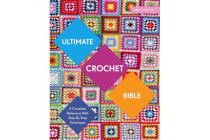 Ultimate Crochet Bible - A Complete Reference with Step-by-Step Techniques
