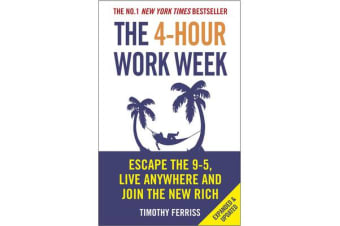 The 4-Hour Work Week - Escape the 9-5, Live Anywhere and Join the New Rich