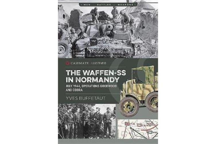 The Waffen-Ss in Normandy - July 1944, Operations Goodwood and Cobra