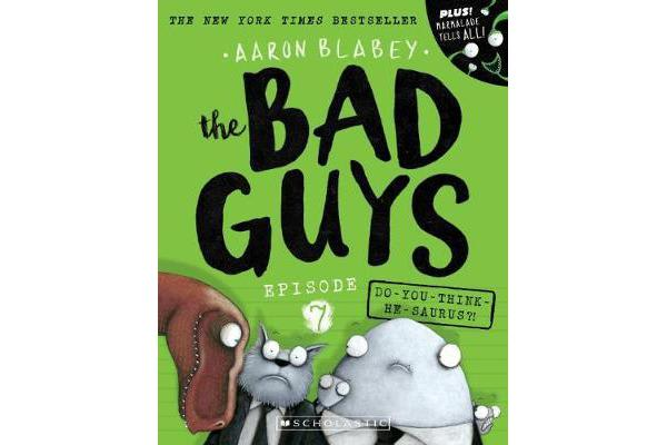 Bad Guys Episode 7 Do You Think He Saurus By Aaron
