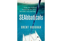 SEAbbaticals - How to pursue paradise by sea, before you retire