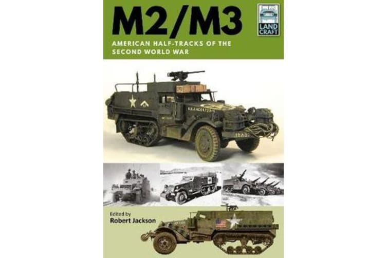 M2/M3 - American Half-tracks of the Second World War
