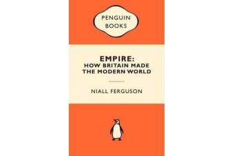 Empire - How Britain Made the Modern World