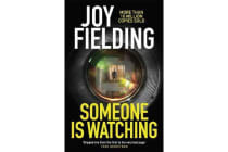 Someone is Watching - A gripping thriller from the queen of psychological suspense