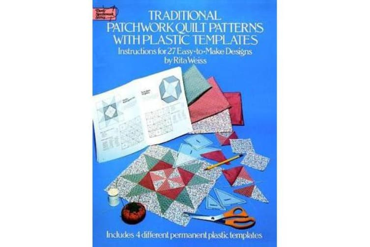 Traditional Patchwork Quilt Patterns with Plastic Templates - Instructions for 27 Easy-to-Make Designs