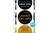 Leaders Eat Last - Why Some Teams Pull Together and Others Don't