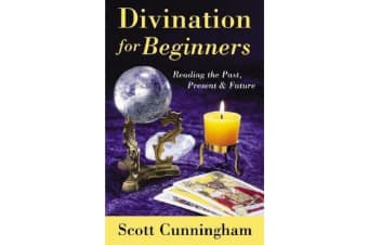 Divination for Beginners - Discover the Techniques That Work for You