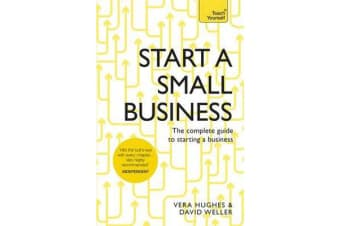 Start a Small Business - The complete guide to starting a business
