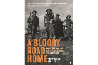 A Bloody Road Home - Wwii And New Zealand's Heroic Second Division