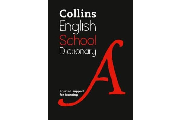 Collins School Dictionary - Trusted Support for Learning