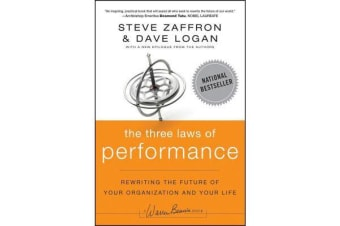 The Three Laws of Performance - Rewriting the Future of Your Organization and Your Life