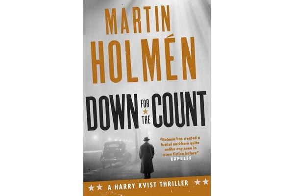 Down for the Count - A Harry Kvist Thriller