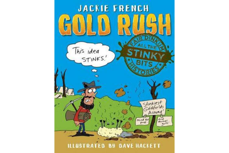 Fair Dinkum Histories - All the Stinky Bits - Gold Rush