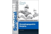 Oesophagogastric Surgery - Print and E-Book - A Companion to Specialist Surgical Practice