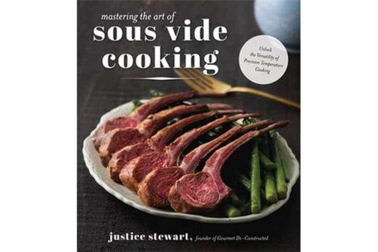 Mastering the Art of Sous Vide Cooking - Showcase the Versatility and Extraordinary Range of Meals with the Chef's Secret Weapon
