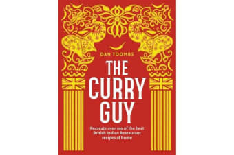 The Curry Guy - Recreate over 100 of the best British Indian Restaurant recipes at home