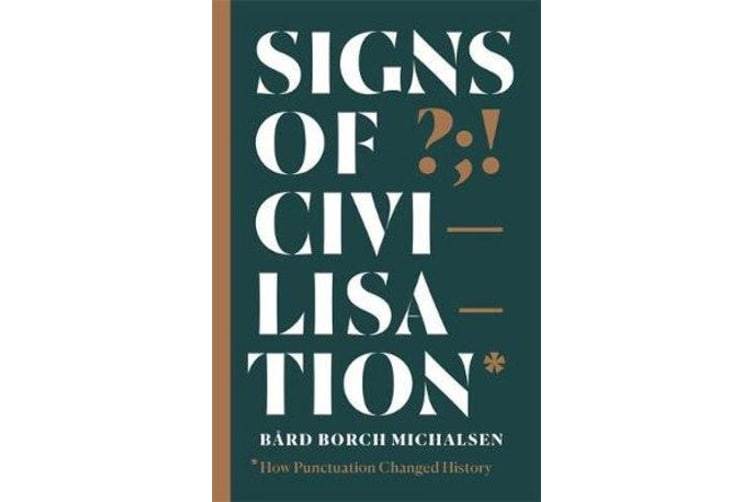 Signs of Civilisation - How punctuation changed history