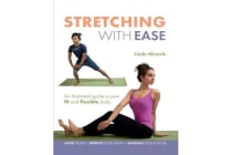Stretching with Ease - An Illustrated Guide to Your Fit and Flexible Body