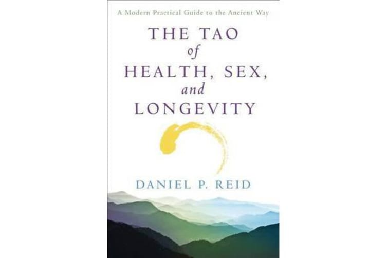 The Tao of Health, Sex and Longevity - A Modern Practical Guide to the Ancient Way
