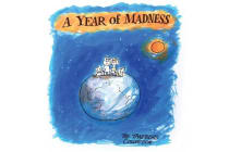 A Year of Madness - The Best of Ron Tandberg's 2017 cartoons from the Age Full Colour throughout