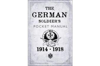 The German Soldier's Pocket Manual - 1914-18