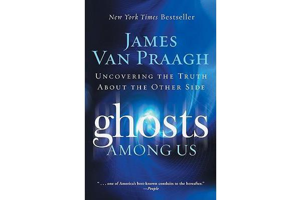 Ghosts Among Us - Uncovering the Truth about the Other Side