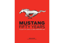 Mustang: Fifty Years - Celebrating America's Only True Pony Car