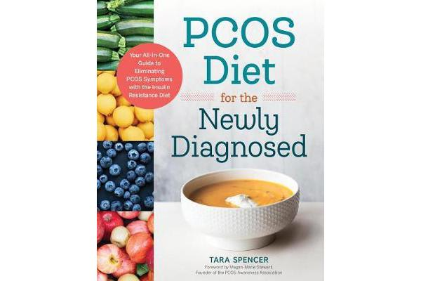 Pcos Diet for the Newly Diagnosed - Your All-In-One Guide to Eliminating Pcos Symptoms with the Insulin Resistance Diet