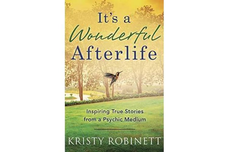 It's A Wonderful Afterlife - Inspiring True Stories from a Psychic Medium