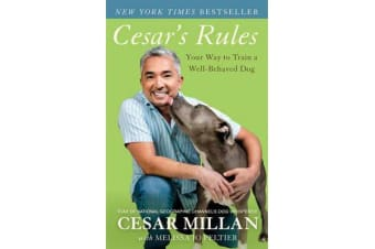Cesar's Rules - Your Way to Train a Well-Behaved Dog