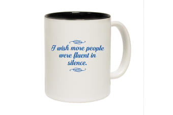 123T Funny Mugs - I Wish More People Were Fluent In Silence - Black Coffee Cup