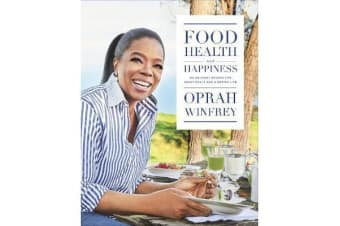Food, Health and Happiness - 115 On Point Recipes for Great Meals and a Better Life