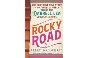 Rocky Road - The incredible true story of the fractured family behind the Darrell Lea chocolate empire