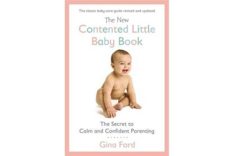 The New Contented Little Baby Book - The Secret to Calm and Confident Parenting