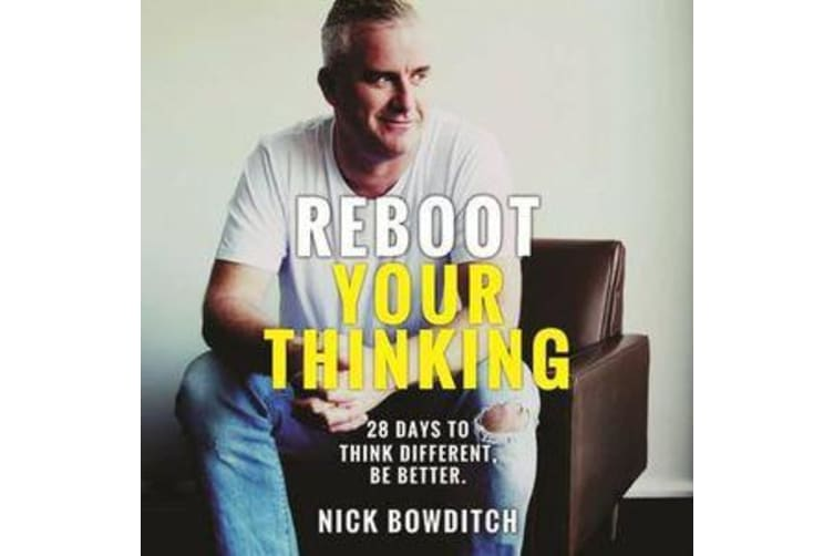 Reboot Your Thinking - 28 Days to Think Different, Be Better