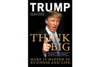 Think Big - Make It Happen In Business and Life