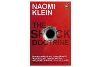 The Shock Doctrine - The Rise of Disaster Capitalism