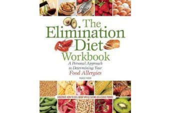 The Elimination Diet Workbook - A Personal Approach to Determining Your Food Allergies