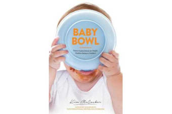 Baby Bowl - Home-Cooked Meals for Happy, Healthy  Babies and Toddlers