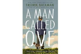 A Man Called Ove - The life-affirming bestseller that will brighten your day