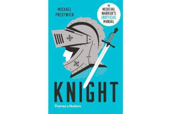 Knight - The Medieval Warrior's (Unofficial) Manual