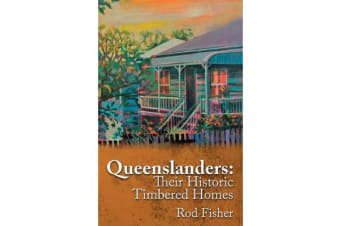 Queenslanders - Their Historic Timbered Homes