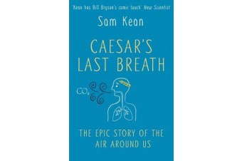 Caesar's Last Breath - The Epic Story of The Air Around Us