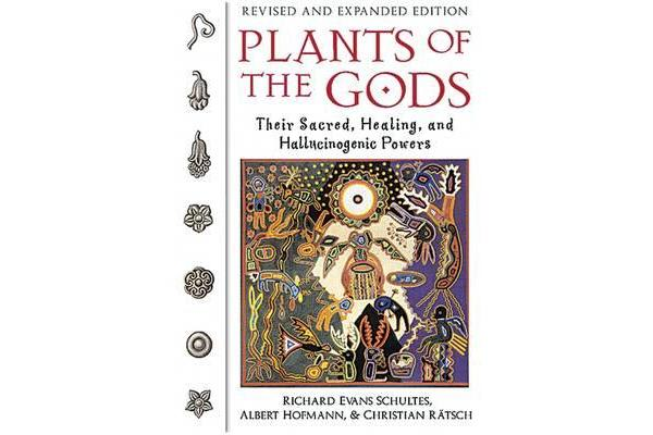 Plants of the Gods - Their Sacred Healing and Hallucinogenic Powers  Revised and Expanded Second Edition