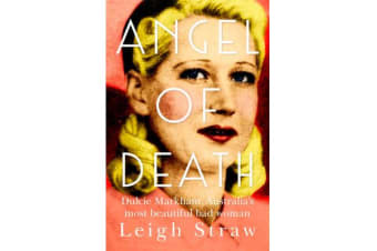 Angel Of Death - Dulcie Markham, femme fatale of the Australian underworld