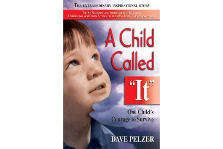"A Child Called ""it"" - An Abused Child's Journey from Victim to Victor"